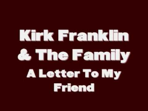 Kirk Franklin & The Family - A Letter To My Friend