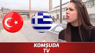 Yunanlara Sordum: Türkler Hakkında Ne Düşünüyorsunuz?   Komşuda Tv