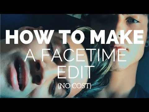 HOW TO MAKE A FACETIME EDIT (NO COST)