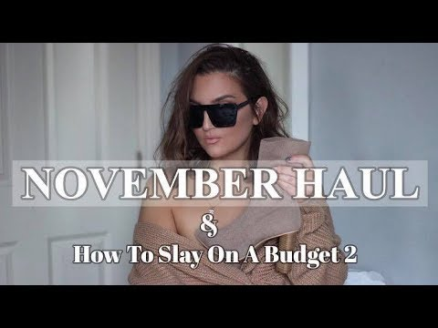 NOVEMBER HAUL & How To Slay On A Budget 2