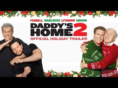 Daddy's Home 2 (2017) - Official Holiday Trailer - Paramount Pictures