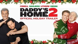 Daddys Home 2 2017 Official Holiday Trailer Paramount Pictures