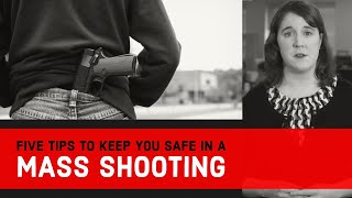 Five Tips to Keep You Safe in a Mass Shooting