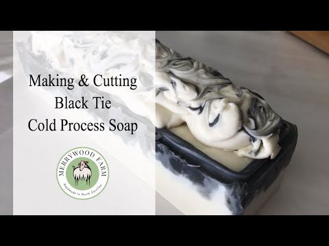 Black Tie | Men's Soap | Making and Cutting Cold Process Soap | Merrywood Farm Soaps