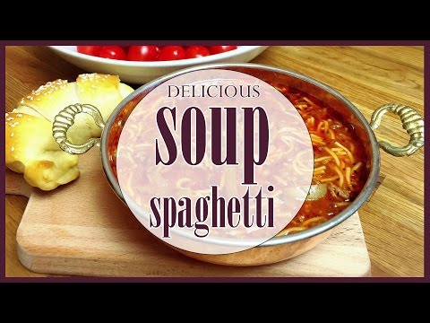 delicious soup spaghetti recipe | easy spaghetti soup