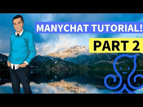 [PART 2] HOW TO CREATE FACEBOOK MESSENGER BOTS - MANYCHAT TUTORIAL & TRAINING - MESSENGER MARKETING