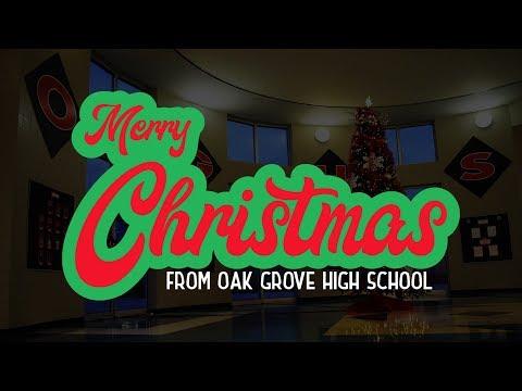 Merry Christmas from Oak Grove High School