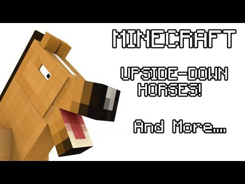 Minecraft : Upside-down Ride-able Horses! & More... @Dinnerbone