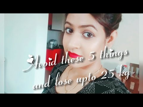 5 things u should avoid if u want to lose weight|| hindi