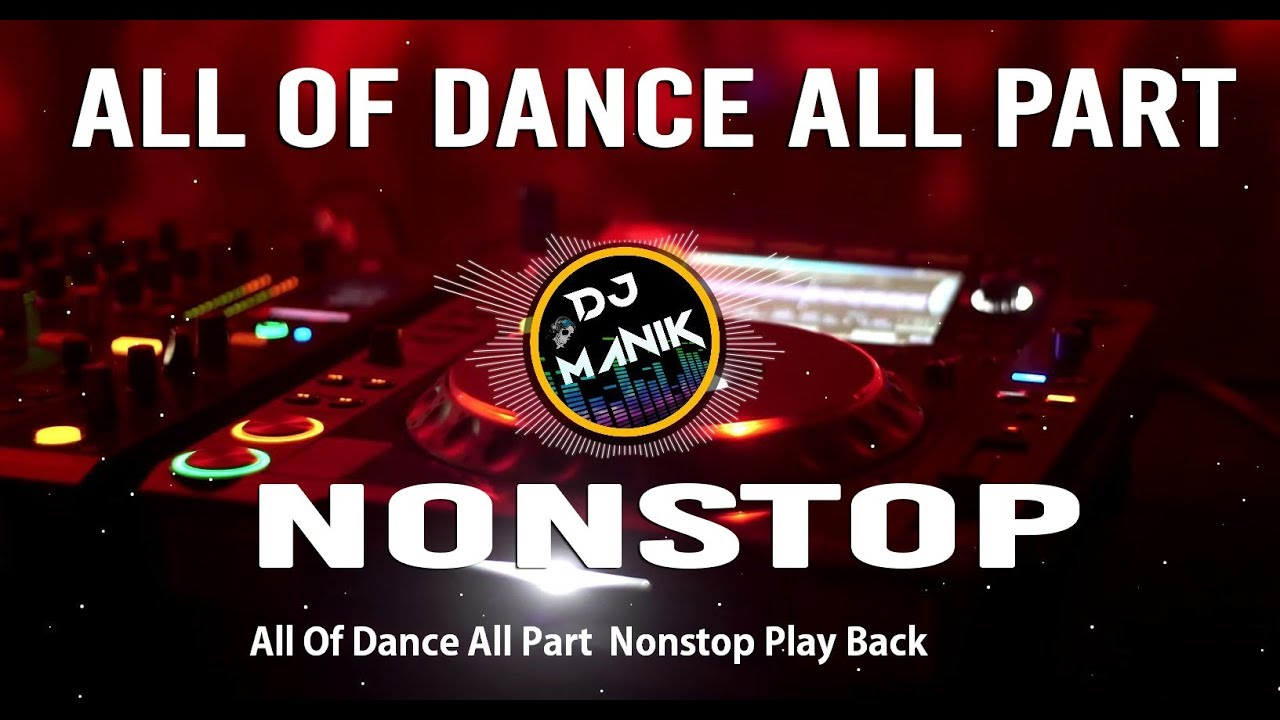 """""""All Of Dance All Part Nonstop Play Back 