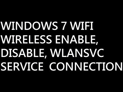 How To Fix Your WIFI, Wireless, WLANSVC Windows 7