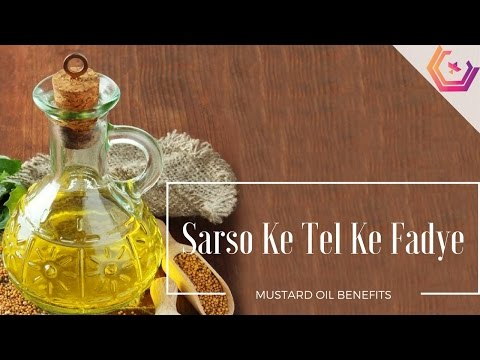 Sarso ke Tel ke Fayde for Hair, Skin and Health - Mustard Oil Benefits