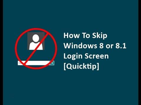 How To Skip Windows 8 or 8.1 Login Screen [Simple Trick]