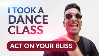 Download Act On Your Bliss - Episode 2 (I Took A Dance Class) Video