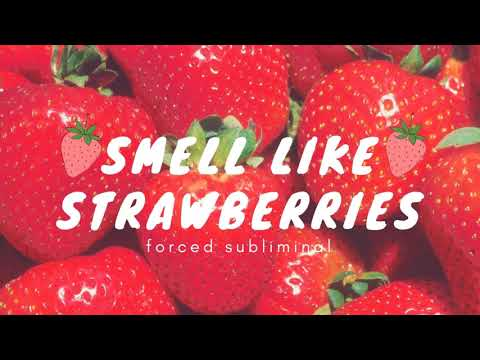 🍓Smell  Like  Strawberries🍓|  Forced  Subliminal