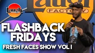 Flashback Fridays | Fresh Faces Show Vol. I | Laugh Factory Stand Up Comedy