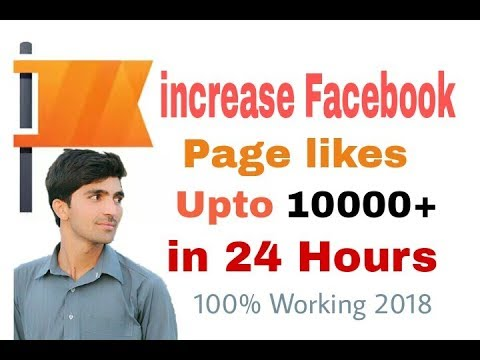 Increase Facebook Page Likes upto 10000+ In 24 Hours new (2018)
