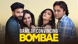 BOMBAE Web Series | S1E9| Game of Convincing | Latest Hindi Web Series 2018