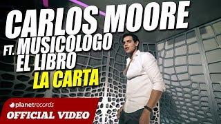 CARLOS MOORE Feat. MUSICOLOGO EL LIBRO - La Carta [Official Video by JC Restituyo] Reggaeton 2017