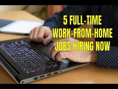 5 Full-Time Work-From-Home Jobs Hiring Now (May 2018)