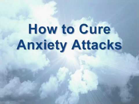 Anxiety Attacks Cure - Self Help Anxiety Treatment
