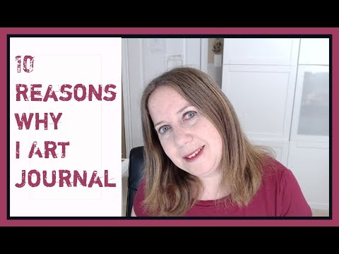 Mixed Media for Beginners- HOW TO GET STARTED--10 Reasons Why I Art Journal--
