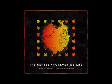 The Gentle - Forever We Are (Ft. Nathalie)