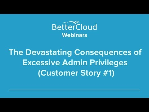 The Devastating Consequences of Excessive Admin Privileges (Customer Story #1)