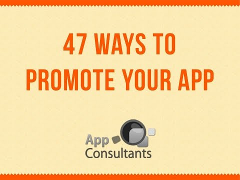 47 Ways To Promote Your App & Tips For App Marketing