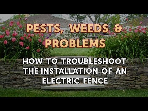 How to Troubleshoot the Installation of an Electric Fence