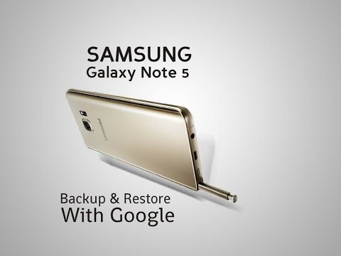 Samsung Galaxy Note 5 (N920A) Backup & Restore with Google