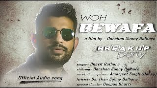 Woh Bewafa (Break Up Party) - Darshan Sunny, Bhavit Rathore, Amarjeet Singh   Hindi Audio Song