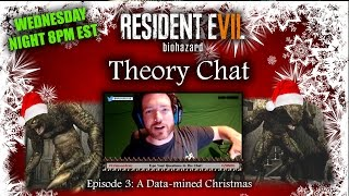 Resident Evil 7 Theory Chat Episode 3: A Data-Mined Christmas (REPLAY)