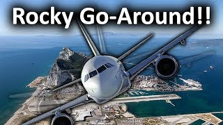 """The """"Rocky"""" Gibraltar Go-around - What happened?!"""