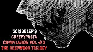 The Deepwood Trilogy [Complete Full Cast Creepypasta Audio Drama Reading]