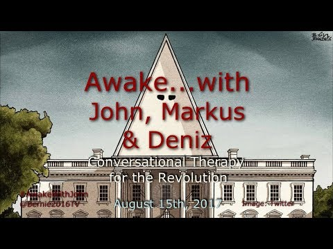 Awake...with John, Markus & Deniz - August 15th, 2017
