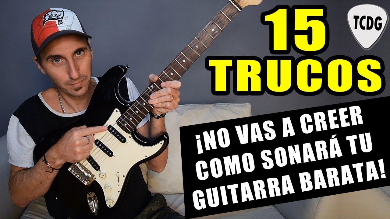 15 trucos para que tu guitarra BARATA suene mil veces mejor ¡Funciona 100%!