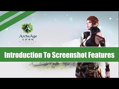 ArcheAge ★ Introduction To Screenshot Features ★