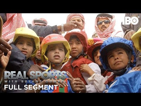 From Small Enslaved Boys to Robot Jockeys (Full Segment) | Real Sports w/ Bryant Gumbel | HBO