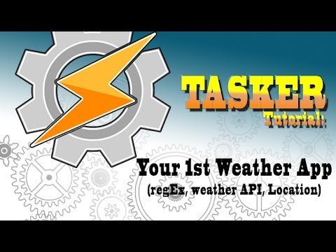 TASKER 101: Tutorial for beginners: 9. (2/2) Your 1st App - Weather bug