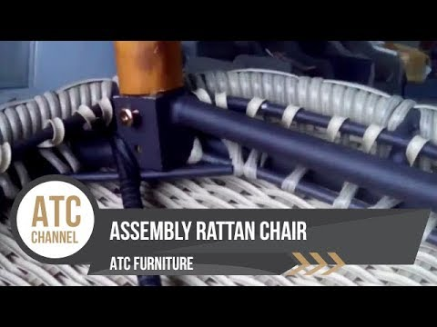 Assembly Rattan Chair | ATC Wicker Furniture | 2017