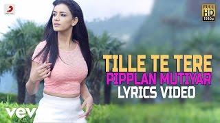 Wazir - Tille Te Tere | Pipplan Mutiyar | Lyrics Video