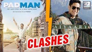 Sidharth Malhotra's Aiyaary To CLASH With Akshay Kumar's Padman | LehrenTV