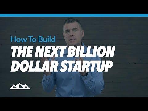 How To Build The Next Billion Dollar Startup   Dan Martell