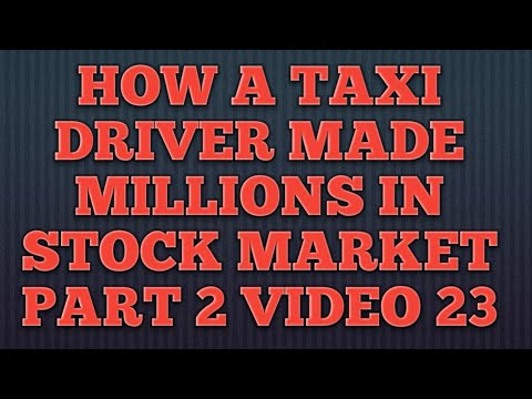 How a taxi driver made millions in stock market part 2 video 23