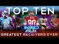 Top Ten Greatest Wide Receivers Ever
