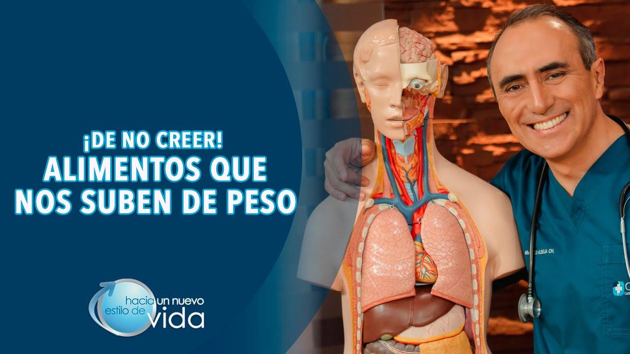 ¡DE NO CREER! ALIMENTOS QUE NOS SUBEN DE PESO - HACIA UN NUEVO ESTILO DE VIDA