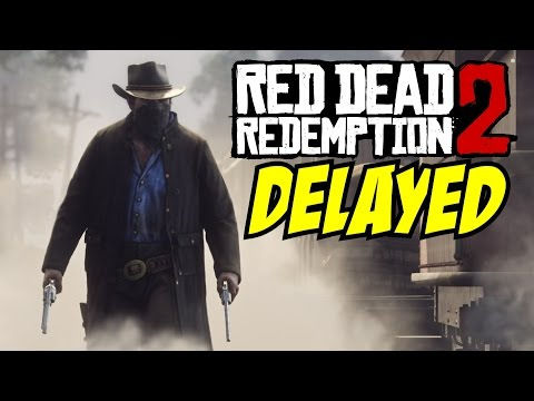Red Dead Redemption Delay Spring 2018 - Xbox One/PS4 Only