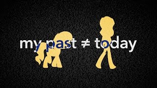 [pmv] My Past ≠ Today