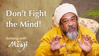 I'm Giving You a Big Secret — Don't Fight the Mind!